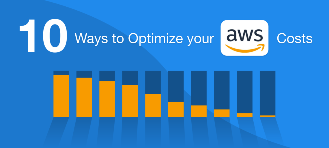 How to optimize your AWS costs? 10 ways to reduce your AWS bill