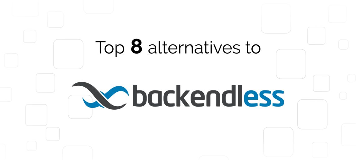 Backendless Alternatives: Top 8 Competitors