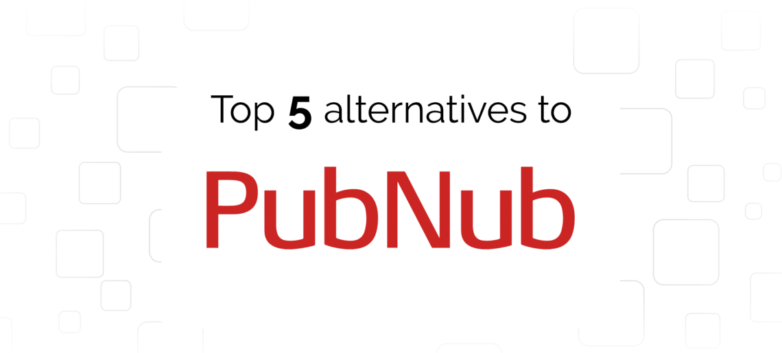 PubNub: Top 5 Open Source Alternatives