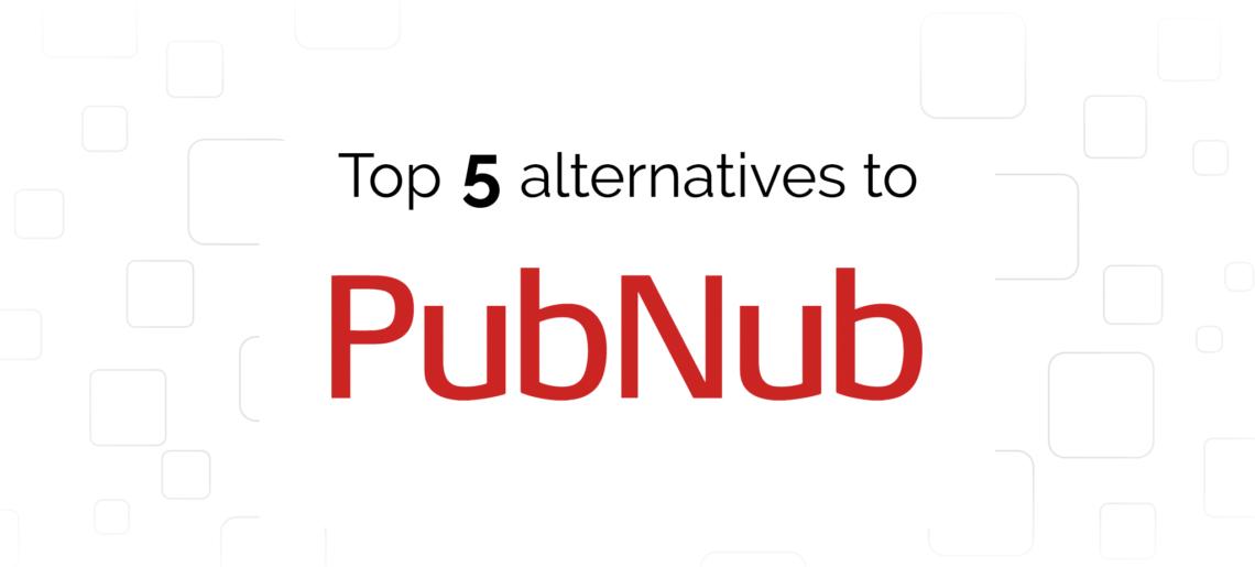 PubNub: Top 5 Open Source Alternatives