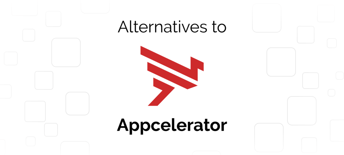 Top 7 Alternatives to Appcelerator