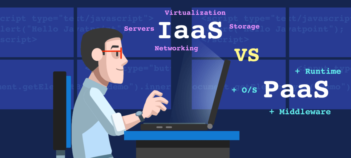 IaaS vs PaaS – What's the difference?