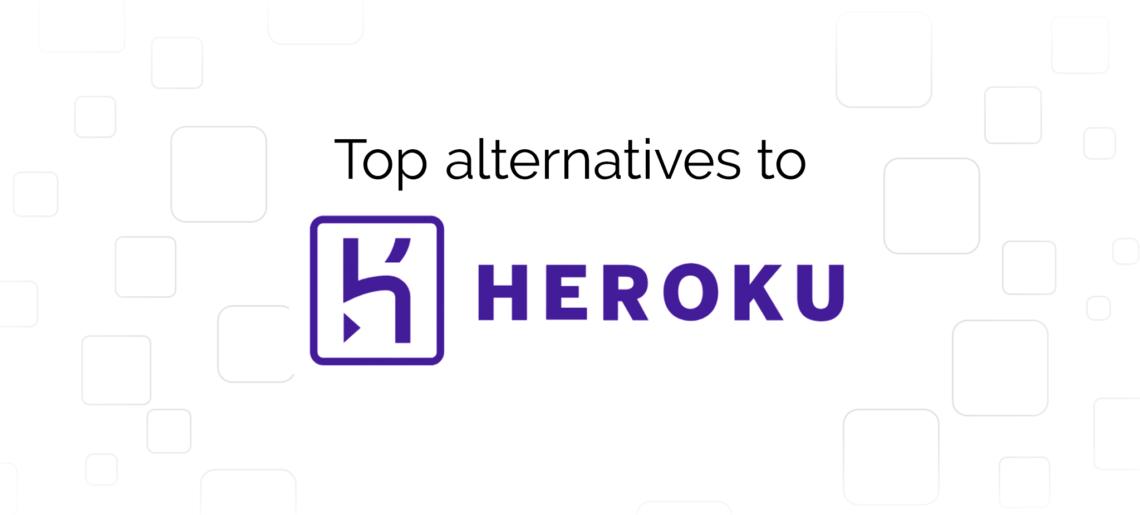 Top 10 Alternatives to Heroku