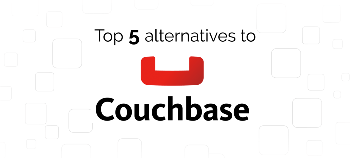 Top 5 Couchbase Alternatives