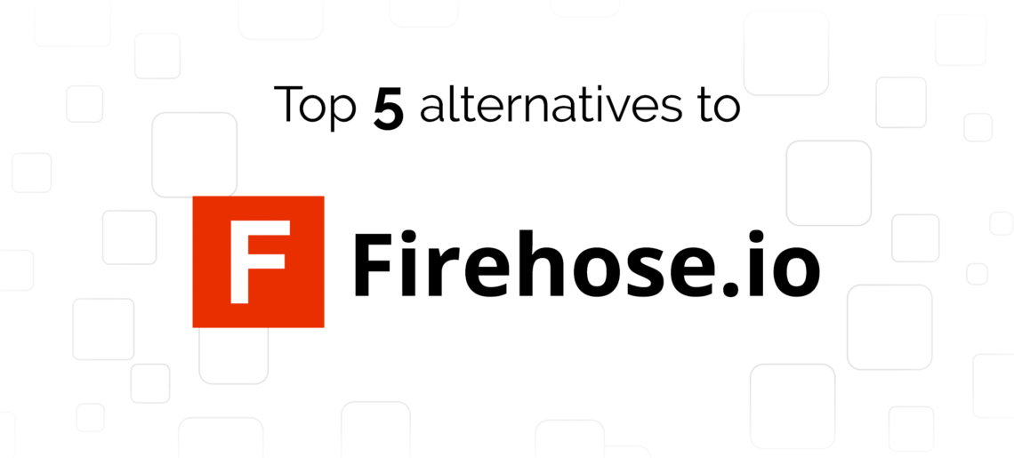 Firehose.io Alternatives: Top 5 Competitors