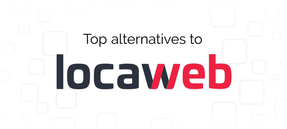 Locaweb Alternatives: Top 5 Providers