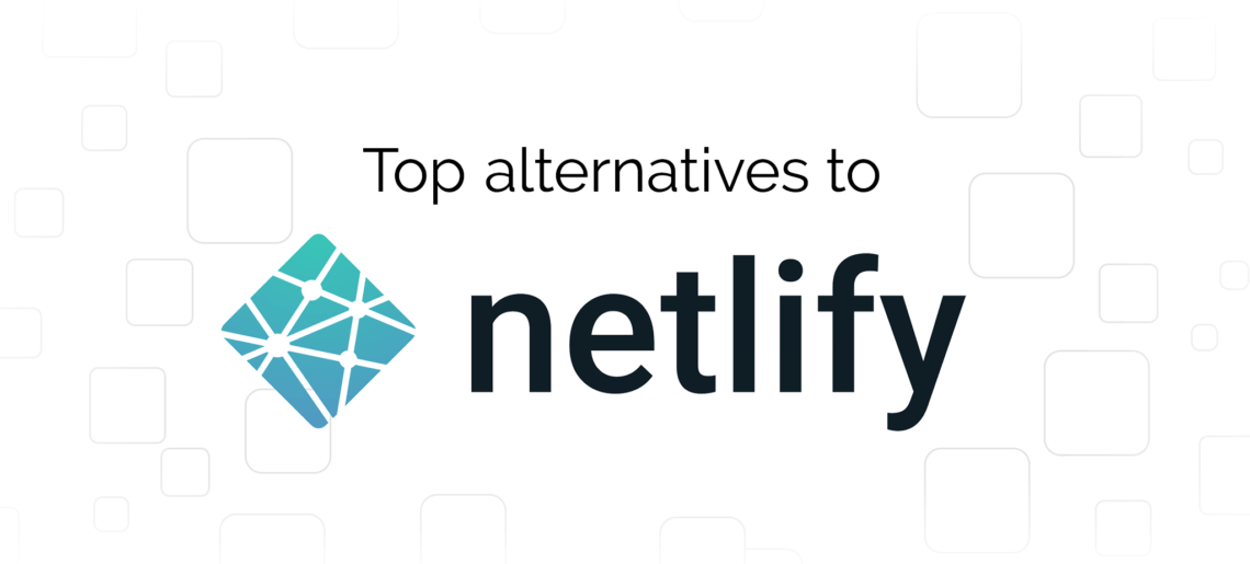 Netlify Alternatives: Top 5 Providers