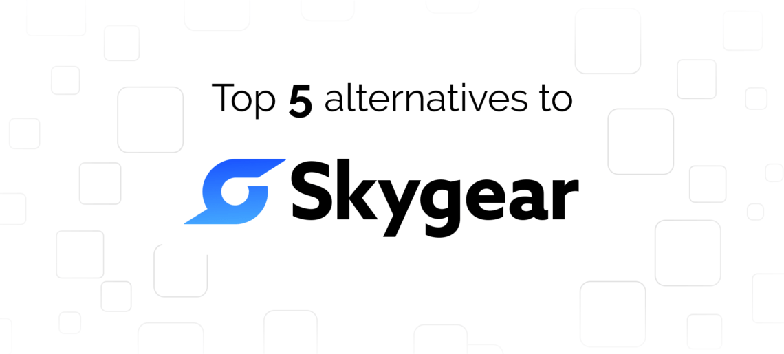 Skygear Alternatives: Top 5 Competitors