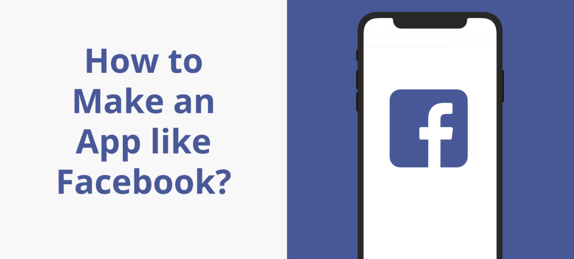 How to make an app like Facebook?