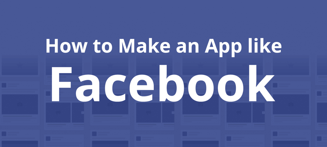 How to create an app like Facebook?