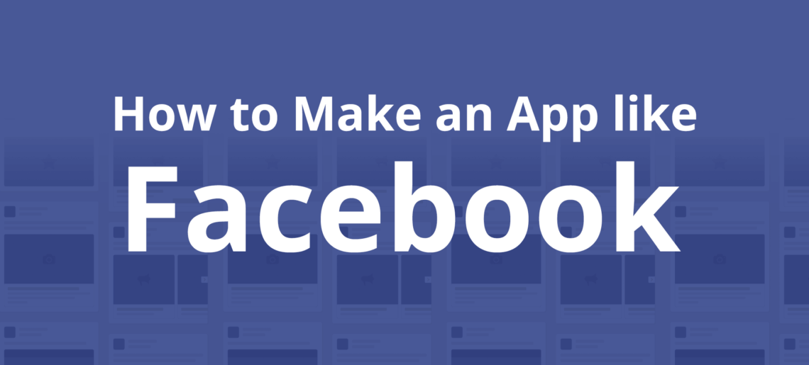 How to create an app like Facebook?