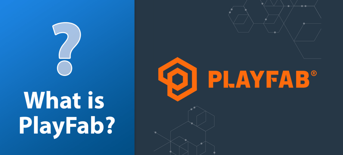 What is PlayFab?