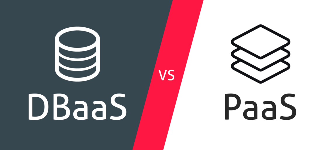 DBaaS vs PaaS. What's the difference?