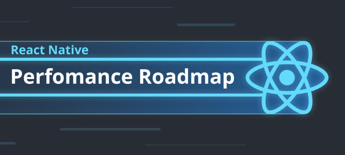 React Native Performance Roadmap